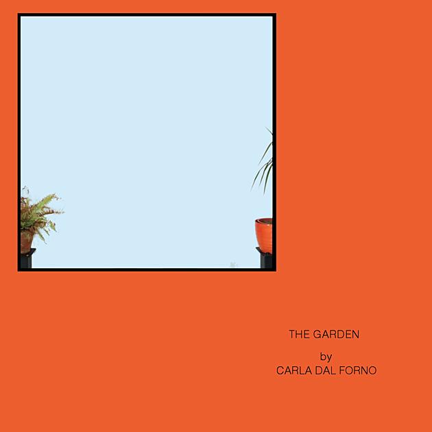 CARLA DAL FORNO - The Garden EP