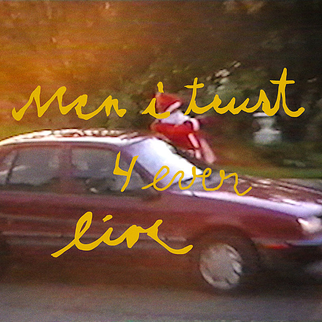 MEN I TRUST 4 EVER LIVE